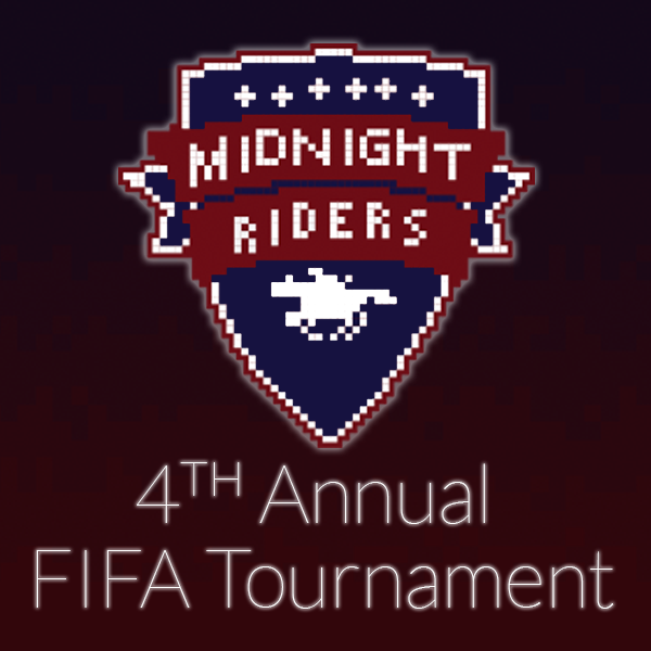 4th Annual Midnight Riders FIFA Tournament
